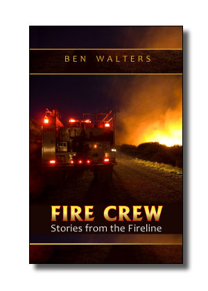 FIRE CREW: Stories from the Fireline
